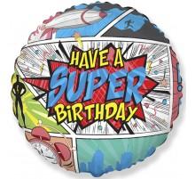 """Фольгированный Шар Круг Flexmetal """"Have a Super Birthday""""  18`"""